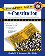 The Politically Incorrect Guide to the Constitution (The Politically Incorrect Guides) PDF