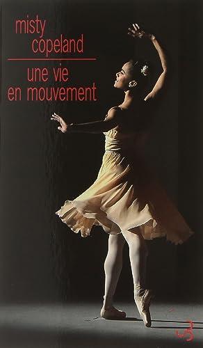 Une vie en mouvement: Une danseuse étoile inattendue