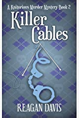 Killer Cables: A Knitorious Murder Mystery Book 2 Kindle Edition