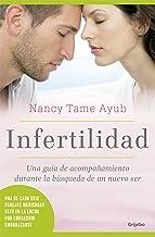 Infertilidad: Una guía de acompañamiento durante la búsqueda de un nuevo ser (Spanish Edition)