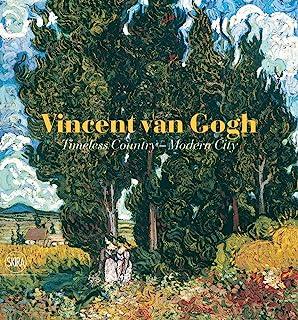 Vincent van Gogh:Timeless Country - Modern City: Timeless Country - Modern City