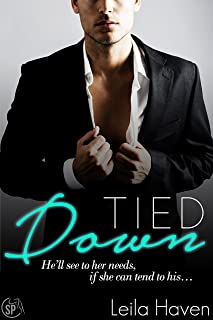 Tied Down: He'll see to her needs, if she can tend to his...