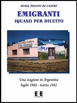 Emigranti (quasi) per diletto (Esperienze e Testimonianze Vol. 2)
