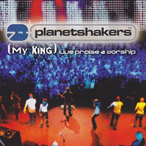 My King (Live) by Planetshakers on Amazon Music - Amazon com