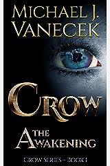Crow: The Awakening (Crow Series, Book 1) ~ An epic urban-fantasy novel. Kindle Edition