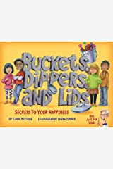 Buckets, Dippers, and Lids: Secrets to Your Happiness Kindle Edition
