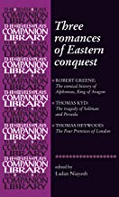Three romances of Eastern conquest (Revels Plays Companion Library)