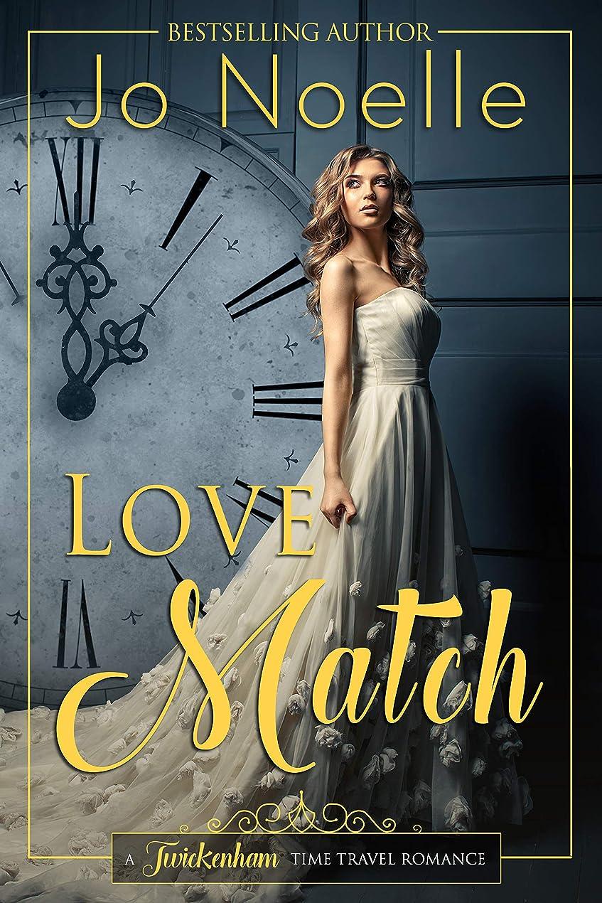 静める接続州Love Match (Twickenham Time Travel Romance Book 5) (English Edition)