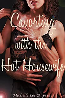 Cavorting with the Hot Housewife (The Salacious Stories of Rogerstown) (English Edition)