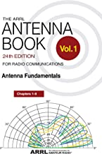 The ARRL Antenna Book for Radio Communications; Volume 1: Antenna Fundamentals