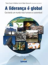 A liderança é global: Cocriando um mundo mais humano e sustentável (Portuguese Edition)