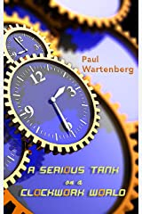 A Serious Tank on a Clockwork World Kindle Edition