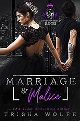 Marriage & Malice : Underworld Kings Kindle Edition
