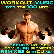 Workout Music 2017 Top 100 Hits Techno House Edm Burn Fitness Remixes (2hr DJ Mix)