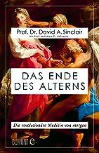 Das Ende des Alterns: Die revolutionäre Medizin von morgen (Lifespan) (German Edition)
