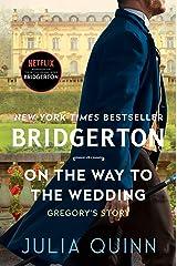 On the Way to the Wedding: Bridgerton (Bridgertons Book 8) Kindle Edition