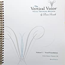The Vertical Voice Vocal Training Method - Volume I: Vocal Foundations, High Female Voice