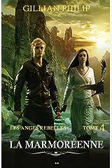 La Marmoréenne (Les anges rebelles t. 4) (French Edition) Kindle Edition