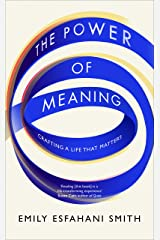 The Power of Meaning: The true route to happiness Paperback