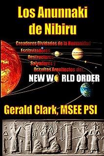 Los Anunnaki de Nibiru (Spanish Edition)
