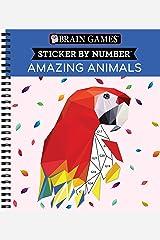 Brain Games - Sticker by Number: Amazing Animals Spiral-bound