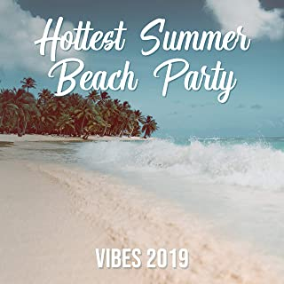 Hottest Summer Beach Party Vibes 2019 – Electro EDM Chillout Beach or Pool Party Music Mix, Summer Holidays Dancing Rhythms, Sunny Melodies with Pumping Beats