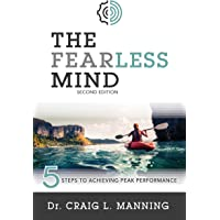 The Fearless Mind: 5 Steps to Achieving Peak Performance Kindle Edition