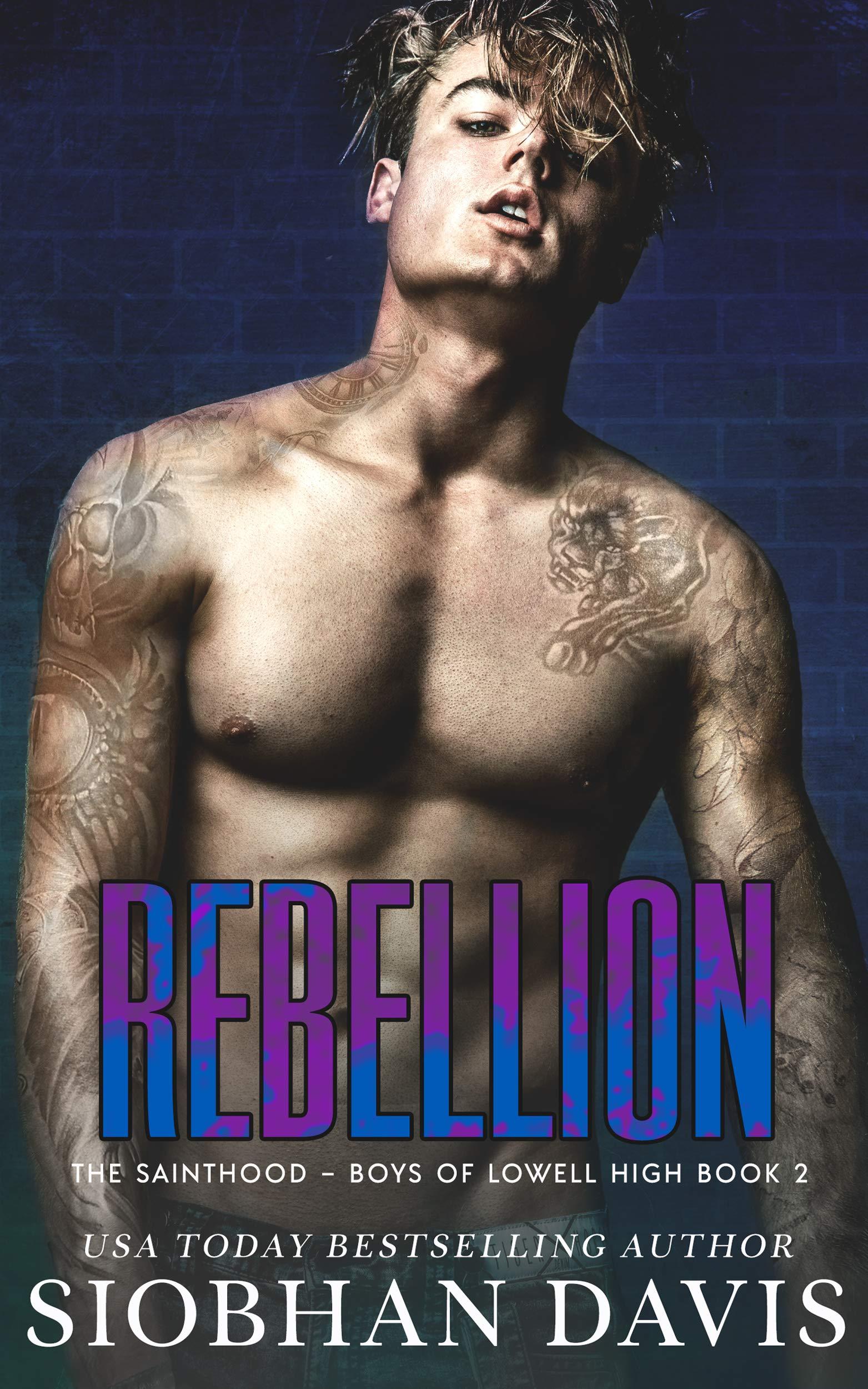 Rebellion: A Dark High School Romance (The Sainthood - Boys of Lowell High Book 2)