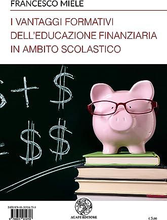 I vantaggi formativi delleducazione finanziaria in ambito scolastico (Alma Mater)