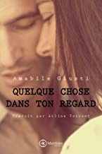 Quelque chose dans ton regard (French Edition)