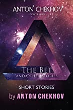 Short Stories by Anton Chekhov: The Bet and Other Stories (Chekhov Stories Book 7)