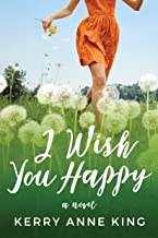 I Wish You Happy: A Novel