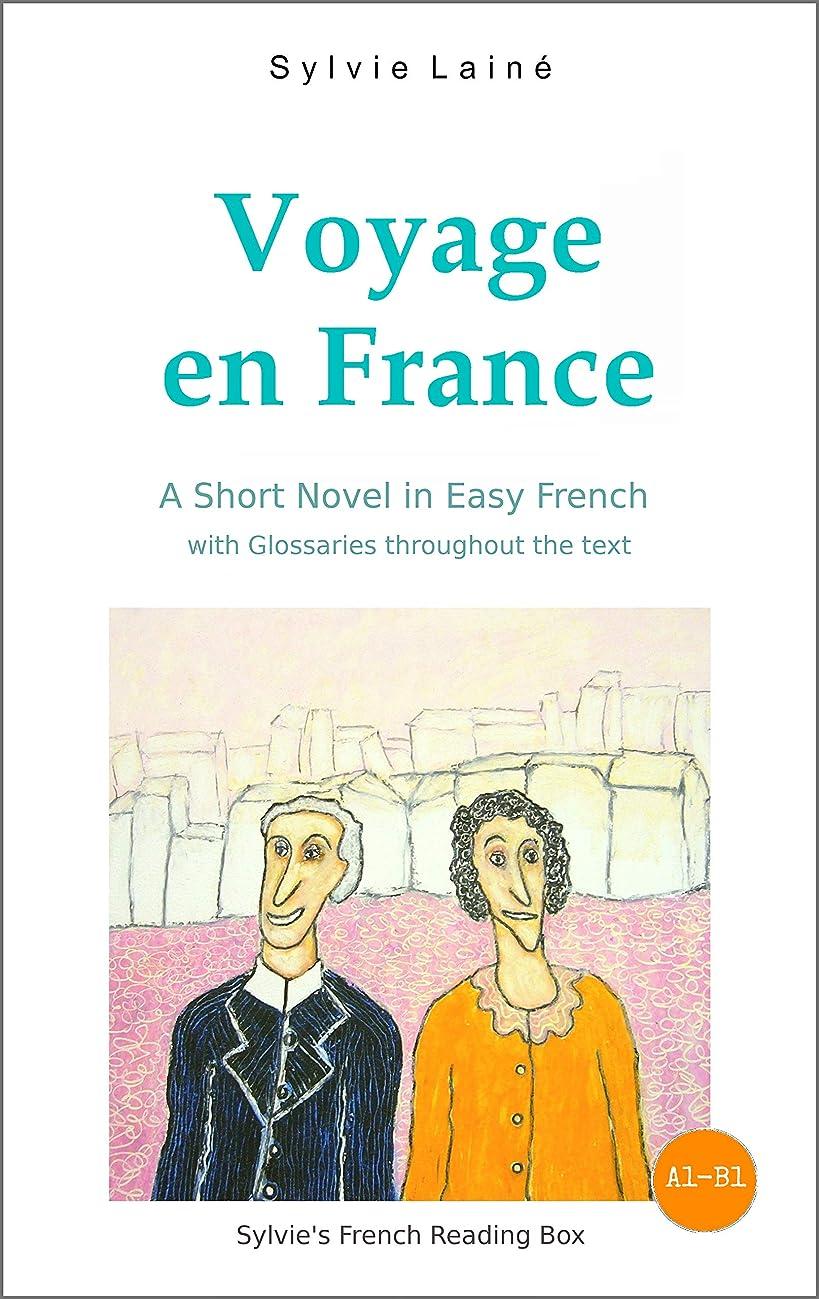ウッズナット爆弾Voyage en France, a Short Novel in Easy French: With Glossaries throughout the Text (Easy French Reader Series for Beginners t. 2) (French Edition)