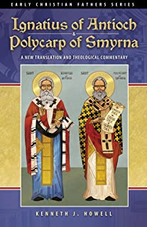 Ignatius of Antioch & Polycarp of Smyrna (Early Christian Fathers)