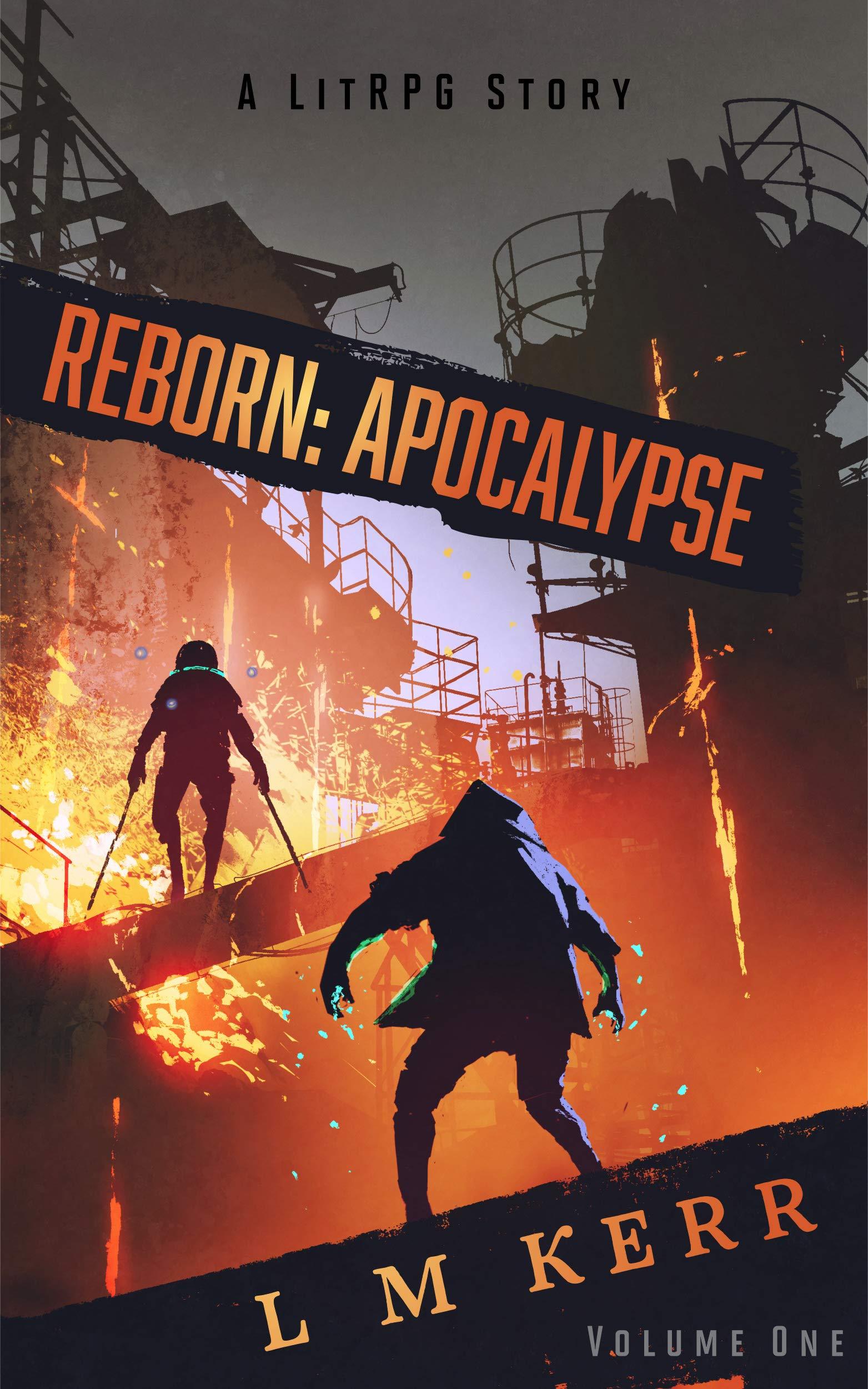 Reborn: Apocalypse (Volume 1): (A LitRPG/Wuxia Story)