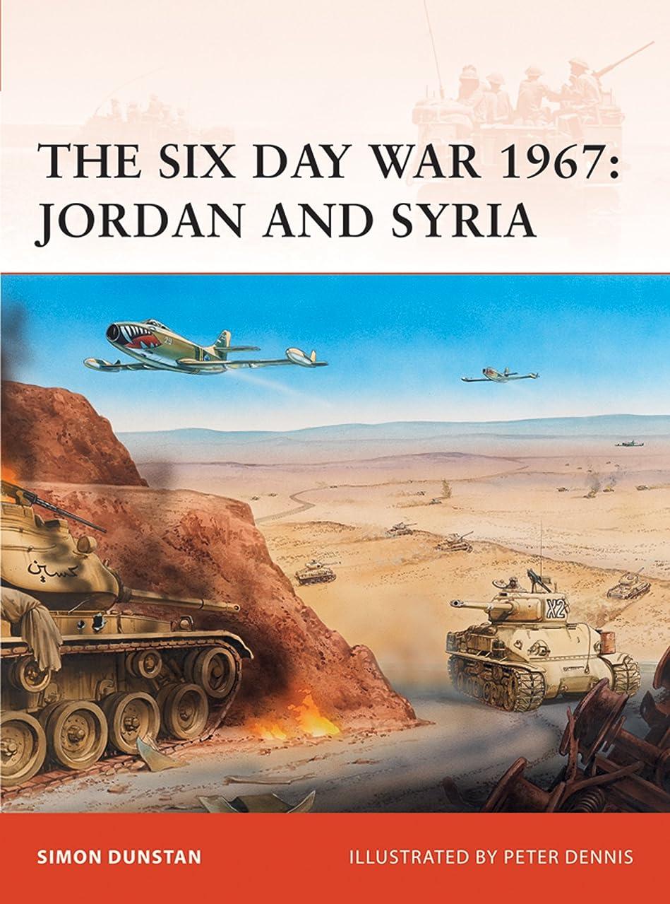 用心便利さチャーターThe Six Day War 1967: Jordan and Syria (Campaign Book 216) (English Edition)