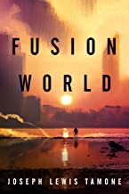 Fusion World: A Thrilling Science Fiction Adventure of Revenge, Teamwork, and Hope