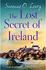 The Lost Secret of Ireland: Completely unforgettable and uplifting Irish fiction (Starlight Cottages Book 2) Kindle Edition
