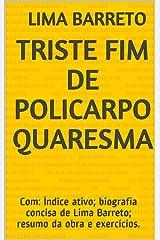 Triste Fim de Policarpo Quaresma: Com: Índice ativo; biografia concisa de Lima Barreto; resumo da obra e exercícios. eBook Kindle