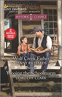 Wolf Creek Father & Wooing the Schoolmarm (Love Inspired Historical Classics)