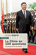 La Chine en 100 questions: La puissance et les failles (TEXTO)