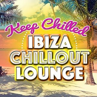 Keep Chilled: Ibiza Chillout Lounge