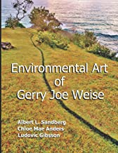 Environmental Art of Gerry Joe Weise