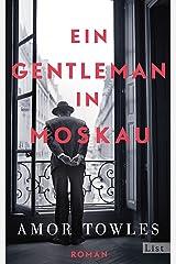 Ein Gentleman in Moskau: »Towles ist ein Meistererzähler.« New York Times Book Review (German Edition) Kindle Edition