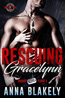 Rescuing Gracelynn (Special Forces: Operation Alpha) (Bravo Series Book 1)