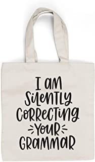 I AM SILENTLY CORRECTING YOUR GRAMMAR - Book Lovers Canvas Tote Bag