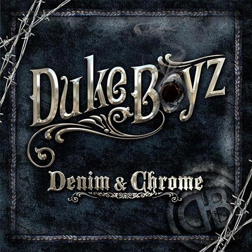 Denim & Chrome [Explicit] by Duke Boys on Amazon Music