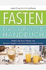 Fasten – Das große Handbuch: Heilen Sie Ihren Körper mit kurzem, langem und intermittierendem Fasten (German Edition) Kindle Edition
