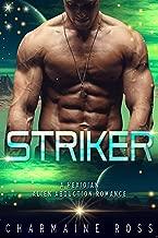 Striker: Sci-Fi Alien Romance (A Hexonian Alien Romance Book 2)
