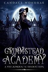 Grimmstead Academy: A Villainous Introduction Kindle Edition